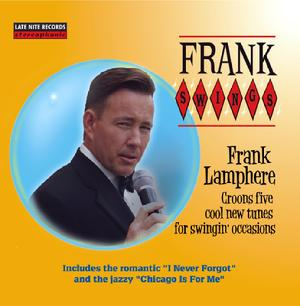 "Retro crooner Frank Lamphere's 2012 CD ""Frank Swings"" Five original tunes for swingin' occasions. Rat Pack Jazz Publishing"
